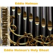 Eddie Holman's Holy Ghost by Eddie Holman