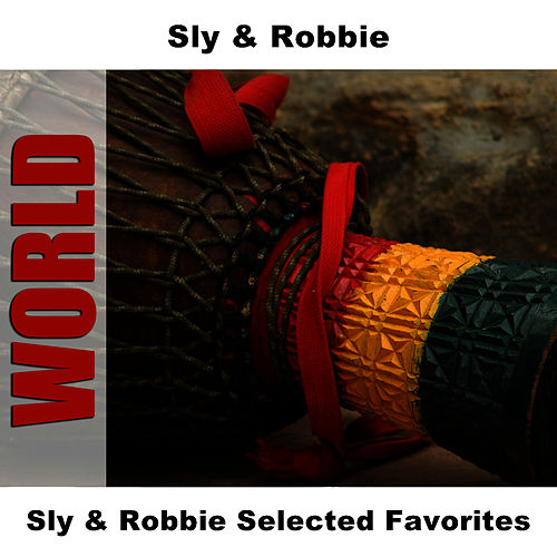 Play & Download Sly & Robbie Selected Favorites by Sly and Robbie | Napster