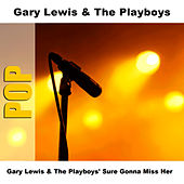 Play & Download Gary Lewis & The Playboys' Sure Gonna Miss Her by Gary Lewis & The Playboys | Napster