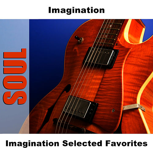 Play & Download Imagination Selected Favorites by Imagination | Napster