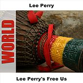 Play & Download Lee Perry's Free Us by Lee