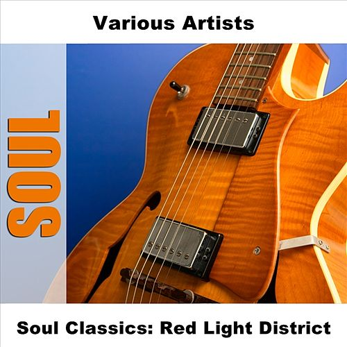 Soul Classics: Red Light District by Various Artists