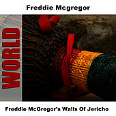 Play & Download Freddie McGregor's Walls Of Jericho by Freddie McGregor | Napster