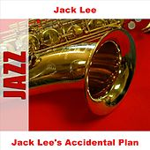 Jack Lee's Accidental Plan by Jack Lee