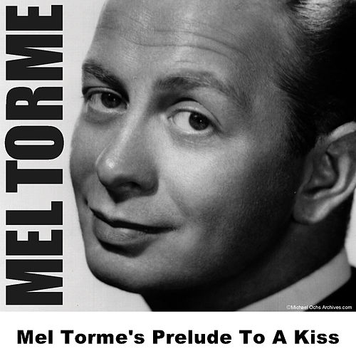Play & Download Mel Torme's Prelude To A Kiss by Mel Tormè | Napster