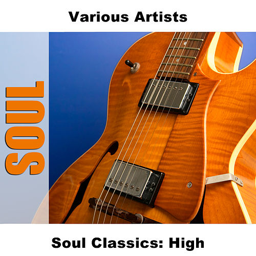 Soul Classics: High by Various Artists