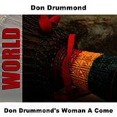 Don Drummond's Woman A Come by Don Drummond