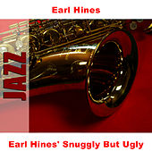 Play & Download Earl Hines' Snuggly But Ugly by Earl Fatha Hines | Napster