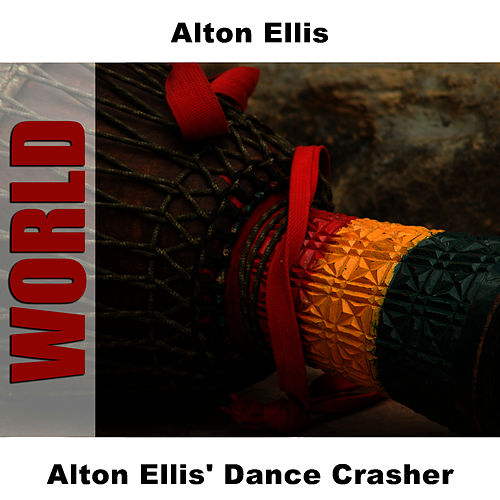 Play & Download Alton Ellis' Dance Crasher by Alton Ellis | Napster