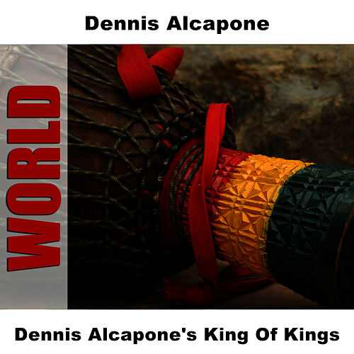 Dennis Alcapone's King Of Kings by Dennis Alcapone