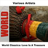Play & Download World Classics: Love Is A Treasure by Various Artists | Napster