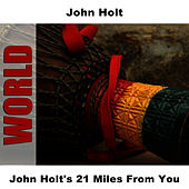 Play & Download John Holt's 21 Miles From You by John Holt   Napster