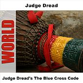 Play & Download Judge Dread's The Blue Cross Code by Judge Dread | Napster