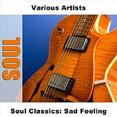Soul Classics: Sad Feeling by Various Artists