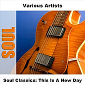 Play & Download Soul Classics: This Is A New Day by Various Artists | Napster