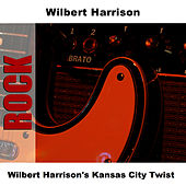 Play & Download Wilbert Harrison's Kansas City Twist by Wilbert  Harrison | Napster