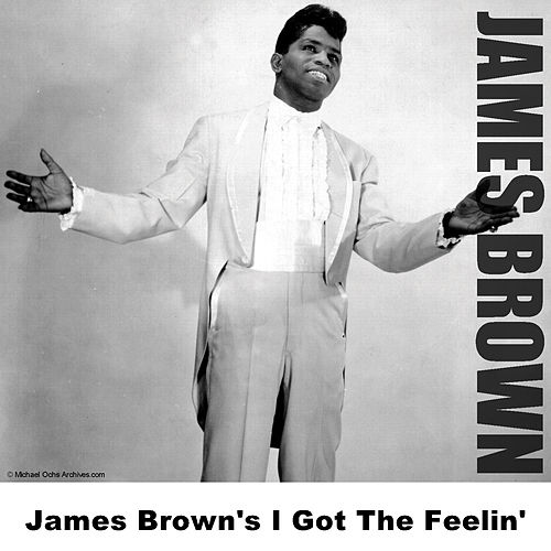 Play & Download James Brown's I Got The Feelin' by James Brown | Napster