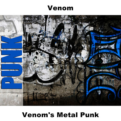 Play & Download Venom's Metal Punk by Venom | Napster
