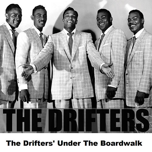 The Drifters' Under The Boardwalk by The Drifters