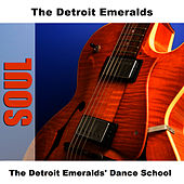 The Detroit Emeralds' Dance School by Detroit Emeralds