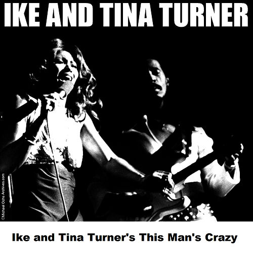 Ike and Tina Turner's This Man's Crazy by Ike and Tina Turner