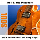 Bull & The Matadors' The Funky Judge by Bull