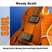 Play & Download Moody Scott's Beauty, Soul and Style (Soulful Ruth) by Moodyscott | Napster
