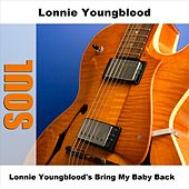 Play & Download Lonnie Youngblood's Bring My Baby Back by Lonnie Youngblood | Napster