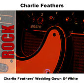 Charlie Feathers' Wedding Gown Of White by Charlie Feathers