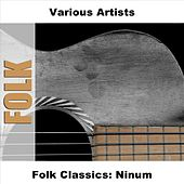 Play & Download Folk Classics: Ninum by Various Artists | Napster