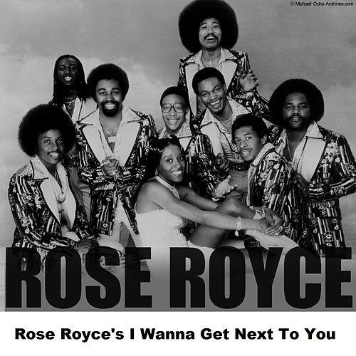 Play & Download Rose Royce's I Wanna Get Next To You by Rose Royce | Napster