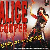 Play & Download Blood On My Chopper by Alice Cooper | Napster