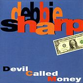 Play & Download Devil Called Money by Debbie Sharp | Napster