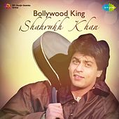 Bollywood King - Shahrukh Khan by Various Artists