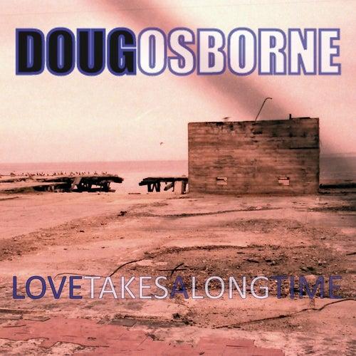 Love Takes a Long Time by Doug Osborne