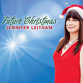 Play & Download Future Christmas by Jennifer Leitham | Napster