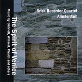 Play & Download The Spirit of Venice by Brisk Recorder Quartet Amsterdam | Napster