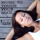 Play & Download Music to Touch Your Soul: Relaxation by The O'Neill Brothers Group | Napster