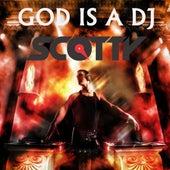 God Is a DJ by Scotty