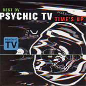 Best Ov Psychic TV - Time's Up by Psychic TV