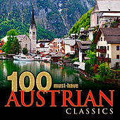 Play & Download 100 Must-Have Austrian Classics by Various Artists | Napster