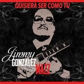 Quisiera Ser Como Tu by Jimmy Gonzalez y el Grupo Mazz