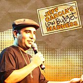 Play & Download Low Budget Madness by Jeff Garcia | Napster