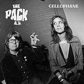Cellophane by The Pack A.D.