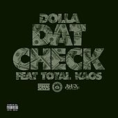 Play & Download Dat Check (feat. Total Kaos) by Dolla | Napster