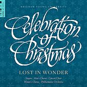 Play & Download Celebration of Christmas: Lost in Wonder (Live at BYU) by Various Artists | Napster