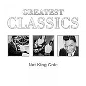 Play & Download Greatest Classics Nat King Cole by Nat King Cole | Napster