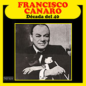 Play & Download Década del 40 by Francisco Canaro | Napster
