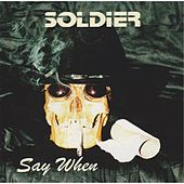 Say When by Soldier