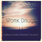 Play & Download Cayman Islands Sessions, Vol. II by Work Drugs | Napster
